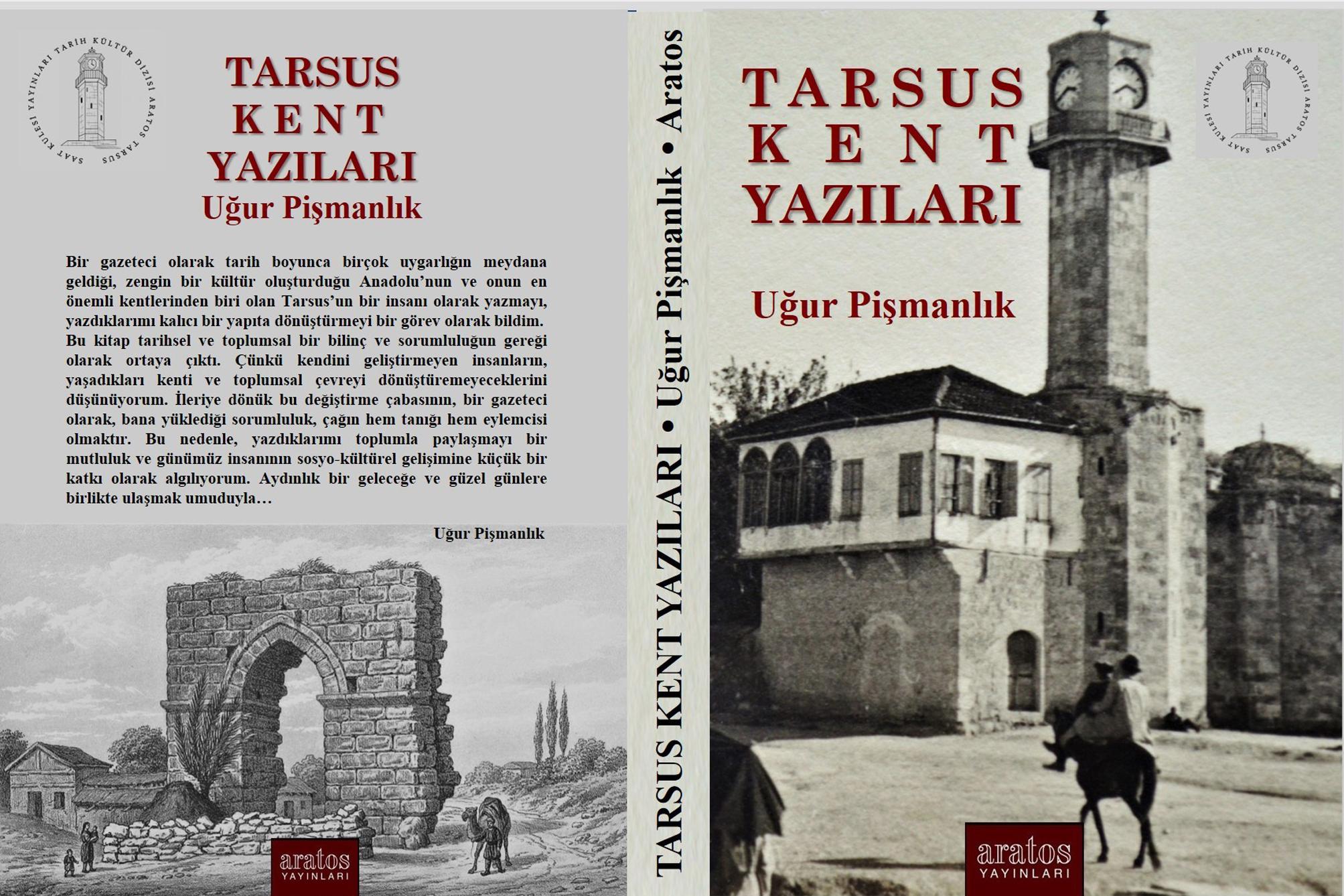 "GAZETECİ UĞUR PİŞMANLIK'IN ""TARSUS KENT YAZILARI"" KİTABI YAYINLANDI"